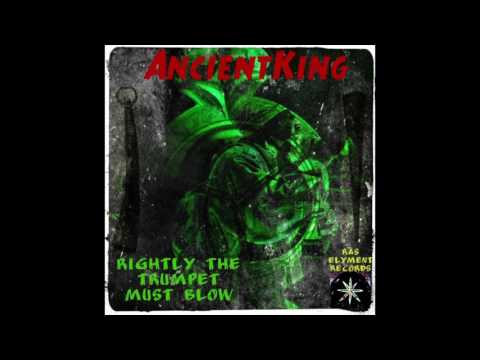 Ancient King (Rightly The Trumpet Must Blow) Official Original Version 2017