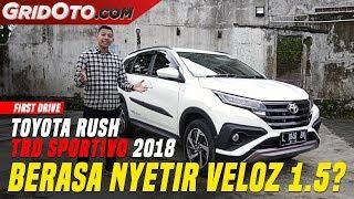Toyota Rush TRD Sportivo 2018 I First Drive I GridOto