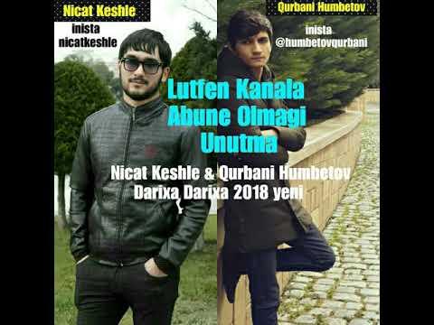 Nicat Keshle & Qurbani Humbetov Darixa Darixa 2018 Yeni