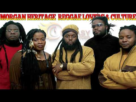 Morgan Heritage Best of Reggae Lovers & Culture Mix By Djeasy