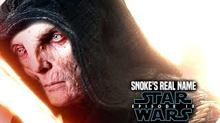 Star Wars Episode 9 Snoke's Real Name Twist Leaked! (Star Wars News)