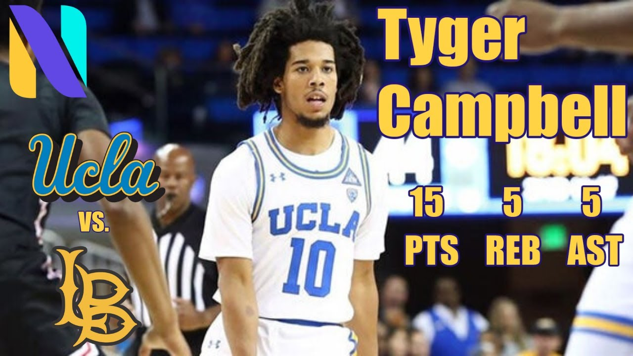 Tyger Campbell UCLA Bruins 15 PTS 5 REB 5 AST vs Long Beach State   Next Ones