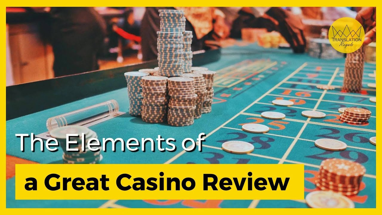 The Elements of a Great Casino Review (for iGaming Content Marketers)