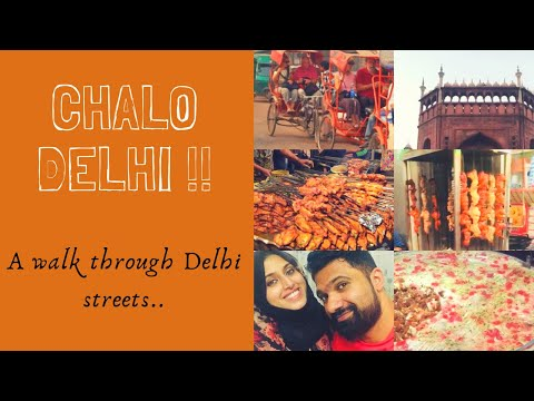CHALO DELHI !! A walk through Delhi streets...