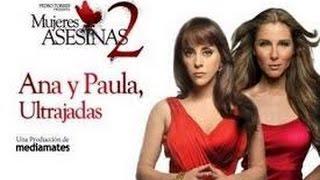 Mujeres Asesinas 2 - Ana y Paula Ultrajadas