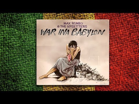 Max Romeo - War Ina Babylon (Álbum Completo)