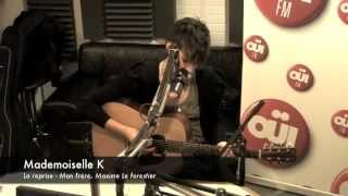 Mademoiselle K - Maxime Le Forestier Cover - Session Acoustique OÜI FM