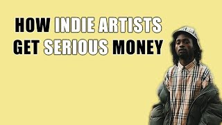 How Indie Artists Get Serious Money
