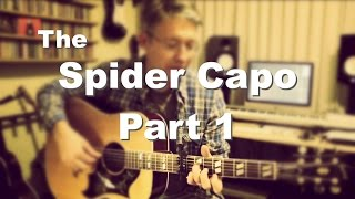 The Spider Capo - Part One | Tom Strahle | Pro Guitar Secrets