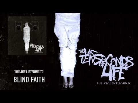 The Last Ten Seconds Of Life - Blind Faith