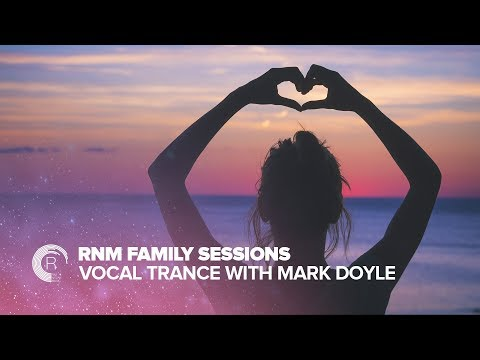 VOCAL TRANCE: RNM Family Sessions with Mark Doyle (FULL SET)