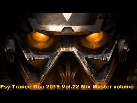 Psy Trance Goa 2019 Vol 22 Mix Master Volume