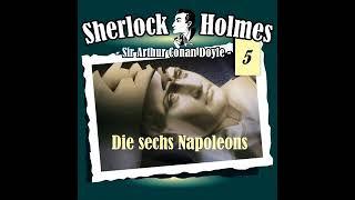 Sherlock Holmes (Die Originale) - Folge 5: Die sechs Napoleons (Komplettes Hörspiel)