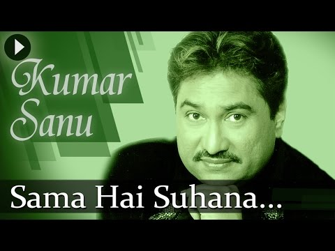 Sama Hai Suhana - Kumar Sanu - Superhit Romantic Songs
