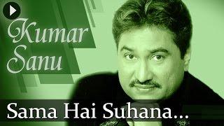 Sama Hai Suhana - Kumar Sanu - Superhit Romantic Songs