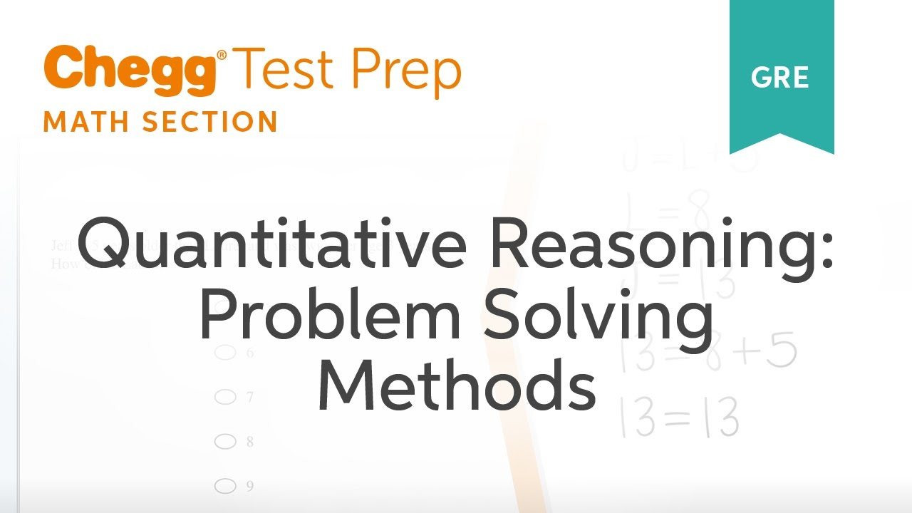 GRE Prep - GRE Quantitative Reasoning: Problem Solving Methods - Chegg Test  Prep