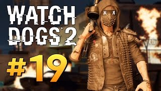 Watch Dogs 2 - ПОЧТИ ФИНАЛ ИГРЫ #19