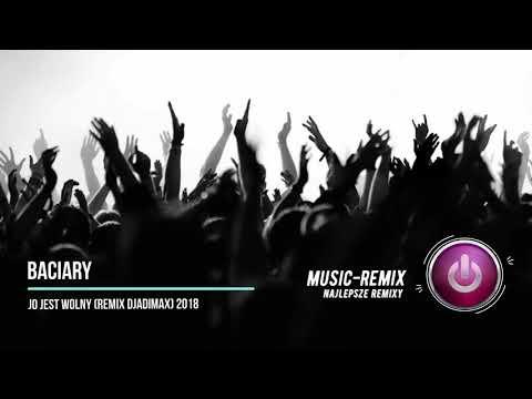 BACIARY  - Jo Jest Wolny (Remix DjAdiMax) 2018