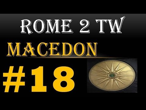 """Let's Play Total War Rome 2 Macedon 18 """"Planning provinces, Asia minor is next"""""""