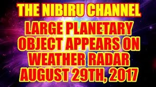 PLANET X NEWS LARGE SPHERICAL OBJECT APPEARS ON MIMIC WEATHER RADAR AUGUST 29TH 2017