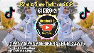 Dj Cidro 2 ( Panas Panase Srengenge Kuwi ) • Cindi Chintya Dewi • Remix Slow Terbaru 2021 Detail Musik ➡ Judul : Panas Panase Srengenge Kuwi ...