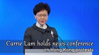 Live: Carrie Lam holds news conference on Hong Kong protests 林郑月娥召开新闻发布会