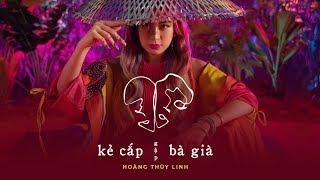 Kẻ Cắp Gặp Bà Già (#KCGBG) - Hoàng Thùy Linh ft. Binz「Lyrics Video」