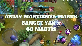 MARTISNYA MARUK BANGET HAHA,GG MARTIS : Mobile Legends : Bang-Bang