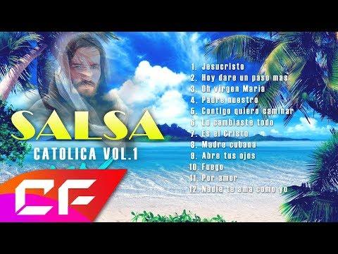 SALSA CATÓLICA MIX VOL 1 / 1 HORA DE MUSICA CATOLICA