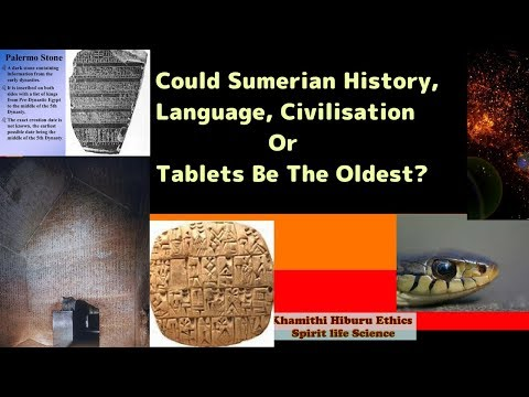 Could Sumerian History, Language, Civilisation  Or Tablets Be The Oldest?
