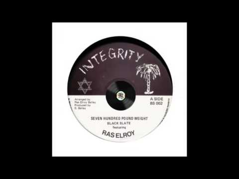 Black Slate feat. Ras Elroy – Seven Hundred Pound Weight – A1