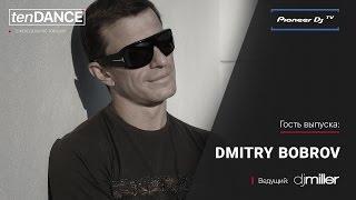 tenDANCE show w/ DMITRY BOBROV @ Pioneer DJ TV | Moscow
