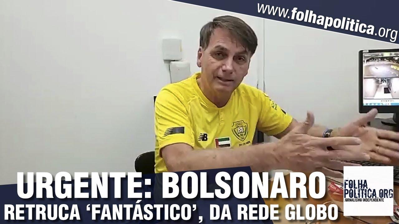 URGENTE: Bolsonaro reage a matéria do Fantástico, da Globo, sobre ...