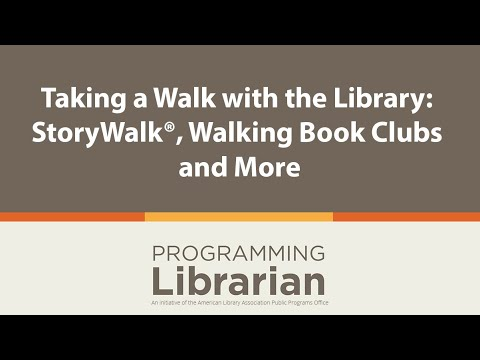 Taking a Walk with the Library: StoryWalk®, Walking Book Clubs and More