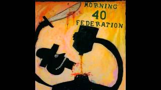 Morning 40 Federation - Bottom Shelf Blues