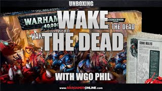 Unboxing: Wake The Dead For Warhammer 40k From Games Workshop