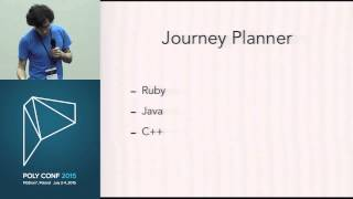 PolyConf 15: From Ruby to C++, the story of a journey planner / Quentin Godfroy