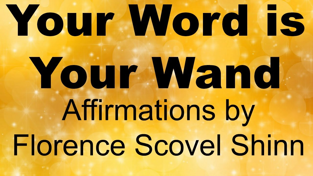 Your Word is Your Wand - Florence Scovel Shinn - YouTube