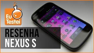 Smartphone Samsung Nexus S i9020A - Resenha Brasil