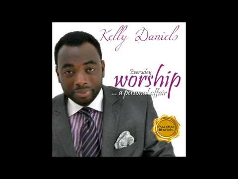 Everyday Worship by Kelly Daniels -audio book