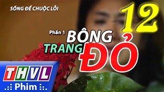 thvl  song de chuoc loi  phan 1 bong trang do - tap 12