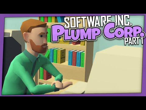 Software Inc. - Plump Corp | Part 1