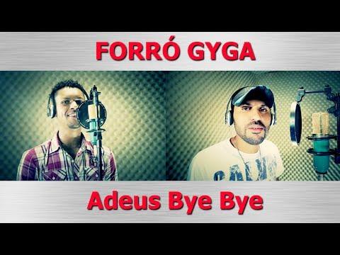 FORRÓ GYGA - Adeus Bye Bye HD ( Part.TJ Forró Boys & D.J. Ander)