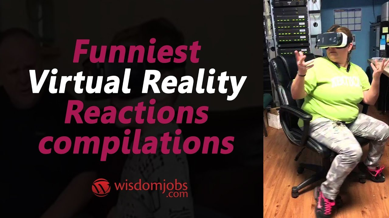 Funniest Virtual Reality Reactions Compilations Funny Vr Reactions Wisdomjobs Youtube