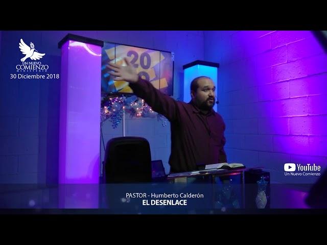 Predica # 52 - EL DESENLACE - Pastor Humberto Calderon