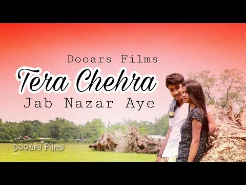 Tera Chehra Jab Nazar Aaye Romantic Love  Story | New Letest Bollywood Song 2018