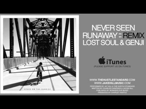 Jay Kill & The Hustle Standard :: NEVER SEEN RUNAWAY (Lost Soul & Genjo Mix)