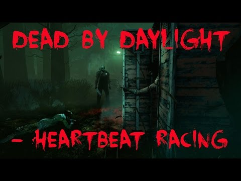 Dead by Daylight - Gameplay - Heartbeat Racing