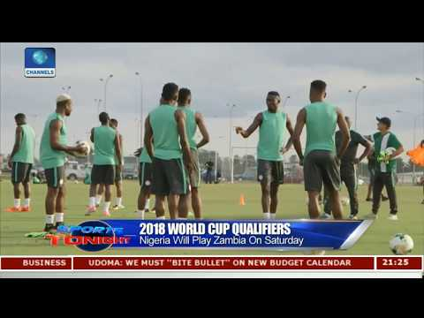 2018 WCQ: Nigeria Will Play Zambia On Saturday |Sports Tonight||