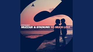 So Much Love Extended Mix
